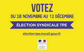 Election syndicale TPE du 28 novembre au 12 décembre, votez pour être mieux représentés !